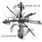 BLACK VIOLIN Stereotypes album cover