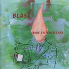 BLAST (NETHERLANDS) Wire Stitched Ears album cover