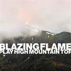 BLAZING FLAME Play High Mountain Top album cover