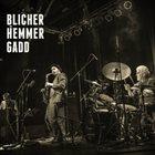 BLICHER HEMMER GADD Michael Blicher Dan Hemmer & Steve Gadd (Live) album cover