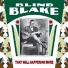BLIND BLAKE That Will Happen No More album cover