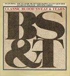 BLOOD SWEAT & TEARS Classic Blood Sweat & Tears album cover