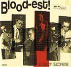 BLOODEST SAXOPHONE Blood-est! album cover