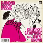 BLOODEST SAXOPHONE Bloodest Saxophone Feat Jewell Brown ‎: Kaimono Boogie album cover