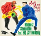 BLOODEST SAXOPHONE Blow Blow All Night Long album cover