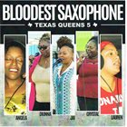 BLOODEST SAXOPHONE Texas Queens 5 album cover
