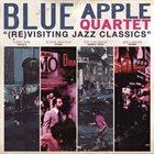 BLUE APPLE QUARTET (Re)visiting Jazz Classics album cover