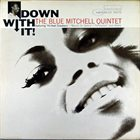 BLUE MITCHELL Down With It album cover