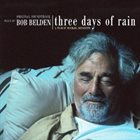 BOB BELDEN Three Days Of Rain album cover