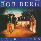 BOB BERG Back Roads album cover
