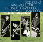 BOB BERG Bob Berg, Randy Brecker, Dennis Chambers, Joey DeFrancesco ‎: The JazzTimes Superband album cover
