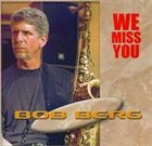 BOB BERG We Miss You album cover