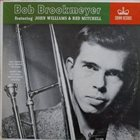 BOB BROOKMEYER Bob Brookmeyer Featuring John Williams & Red Mitchell album cover