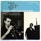 BOB BROOKMEYER Bob Brookmeyer With Teddy Charles And Jimmy Raney ‎: The Dual Role Of Bob Brookmeyer (aka Revelation!) album cover