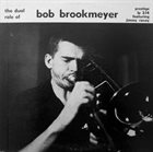 BOB BROOKMEYER The Dual Role Of Bob Brookmeyer album cover