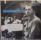 BOB BROOKMEYER Brookmeyer (aka Bobby Brookmeyer And His Orchestra) album cover