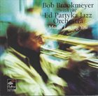 BOB BROOKMEYER Bob Brookmeyer With The Ed Partyka Orchestra ‎: Madly Loving You album cover