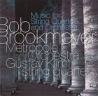 BOB BROOKMEYER Music for String Quartet and Orchestra album cover