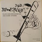 BOB BROOKMEYER Plays Bob Brookmeyer And Some Others (aka The Modernity Of Bob Brookmeyer) album cover