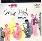 BOB COOPER Bob Cooper Featuring Jimmy Giuffre - Claude Williamson : Shifting Winds No. 3 album cover