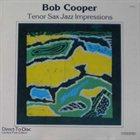 BOB COOPER Tenor Sax Impressions album cover