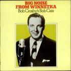 BOB CROSBY Big Noise From Winnetka album cover