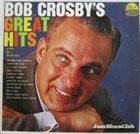 BOB CROSBY Bob Crosby's Great Hits album cover