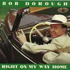 BOB DOROUGH Right on My Way Home album cover