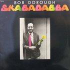 BOB DOROUGH Skabadabba album cover