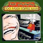 BOB DOROUGH Too Much Coffee Man album cover