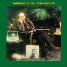 BOB DOROUGH Yardbird Suite album cover
