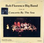 BOB FLORENCE Live At Concerts By The Sea album cover