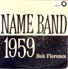 BOB FLORENCE Name Band: 1959 album cover