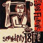 BOB FLORENCE Serendipity 18 album cover