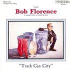 BOB FLORENCE Trash Can City album cover