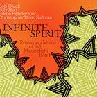 BOB GLUCK Infinite Spirit: Revisiting Music of the Mwandishi Band album cover