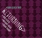 BOB GLUCK Returning album cover