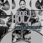 BOB HOLZ Silverthorne album cover