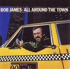 BOB JAMES All Around the Town album cover