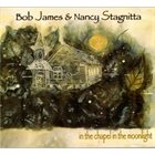 BOB JAMES Bob James & Nancy Stagnitta : In the Chapel in the Moonlight album cover