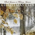 BOB JAMES Bob James & Hilary James : Christmas Eyes album cover