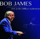 BOB JAMES Live at Milliken Auditorium album cover