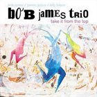 BOB JAMES Take It From The Top album cover