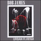 BOB JAMES Urban Flamingo album cover