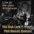 BOB LARK The Bob Lark / Phil Woods Quintet : Live at the Jazz Showcase album cover