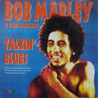 BOB MARLEY Bob Marley & The Wailers ‎: Talkin' Blues album cover