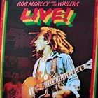 BOB MARLEY Bob Marley And The Wailers : Live! At The Lyceum album cover