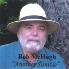 BOB MCHUGH Another Sunrise album cover