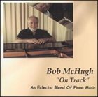BOB MCHUGH On Track album cover