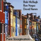 BOB MCHUGH Pure Imagination album cover